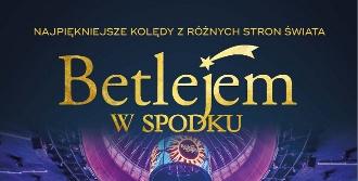 Betlejem w Spodku 2017